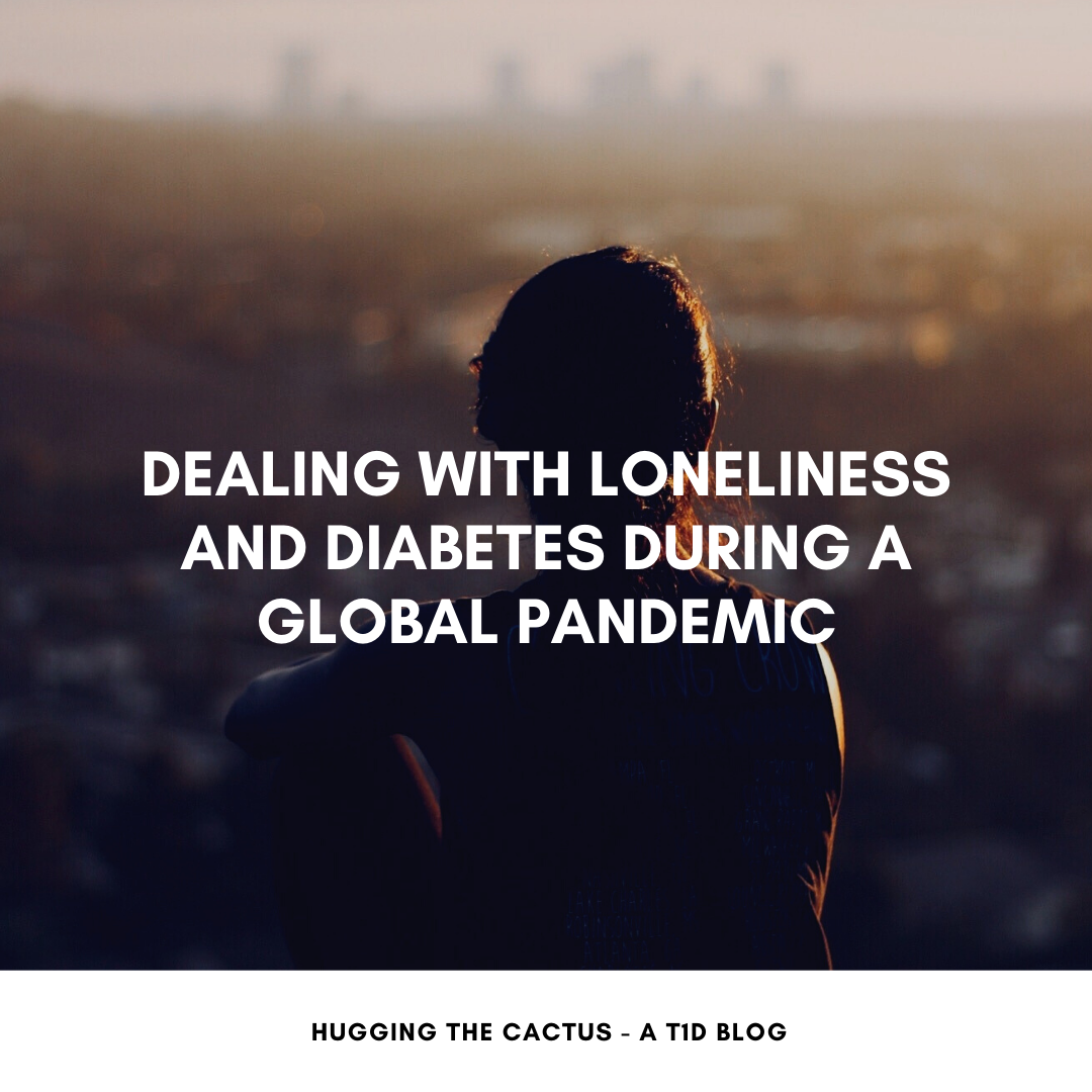 Dealing with Loneliness and Diabetes During a Global Pandemic