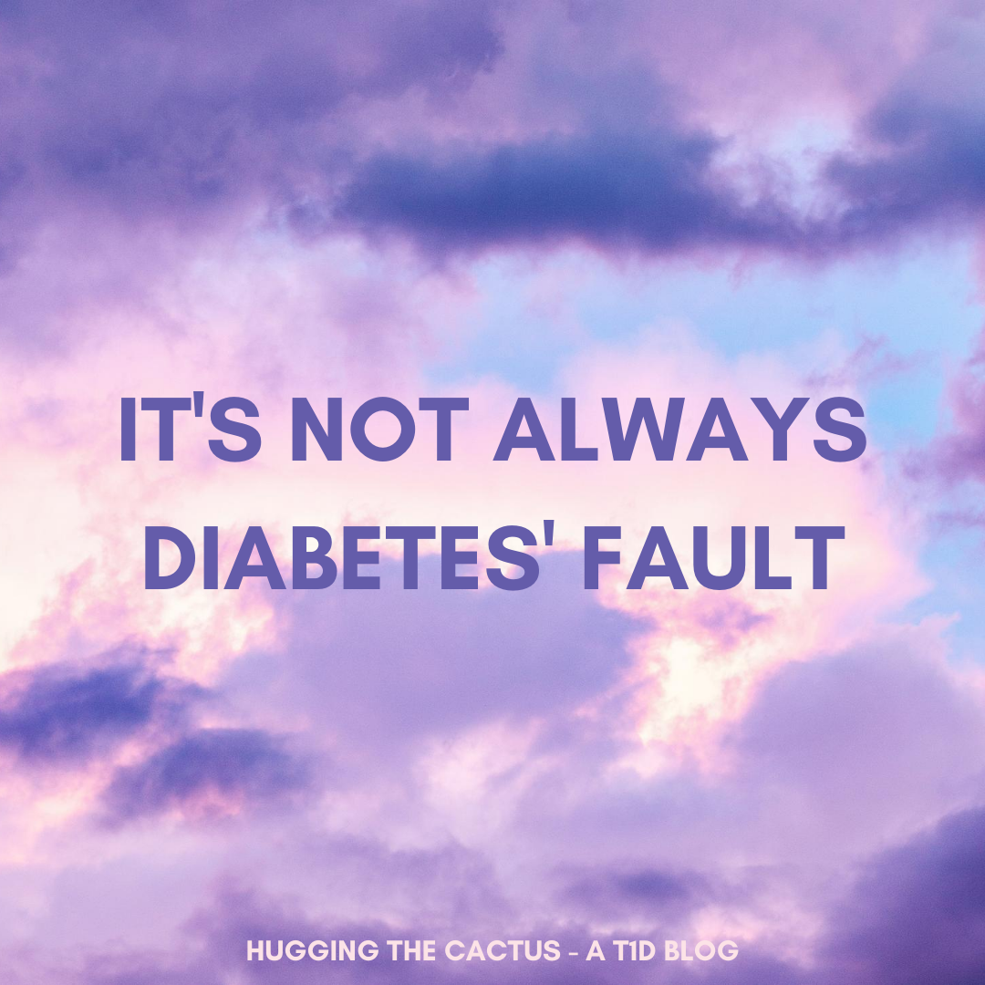 it's not always diabetes' fault