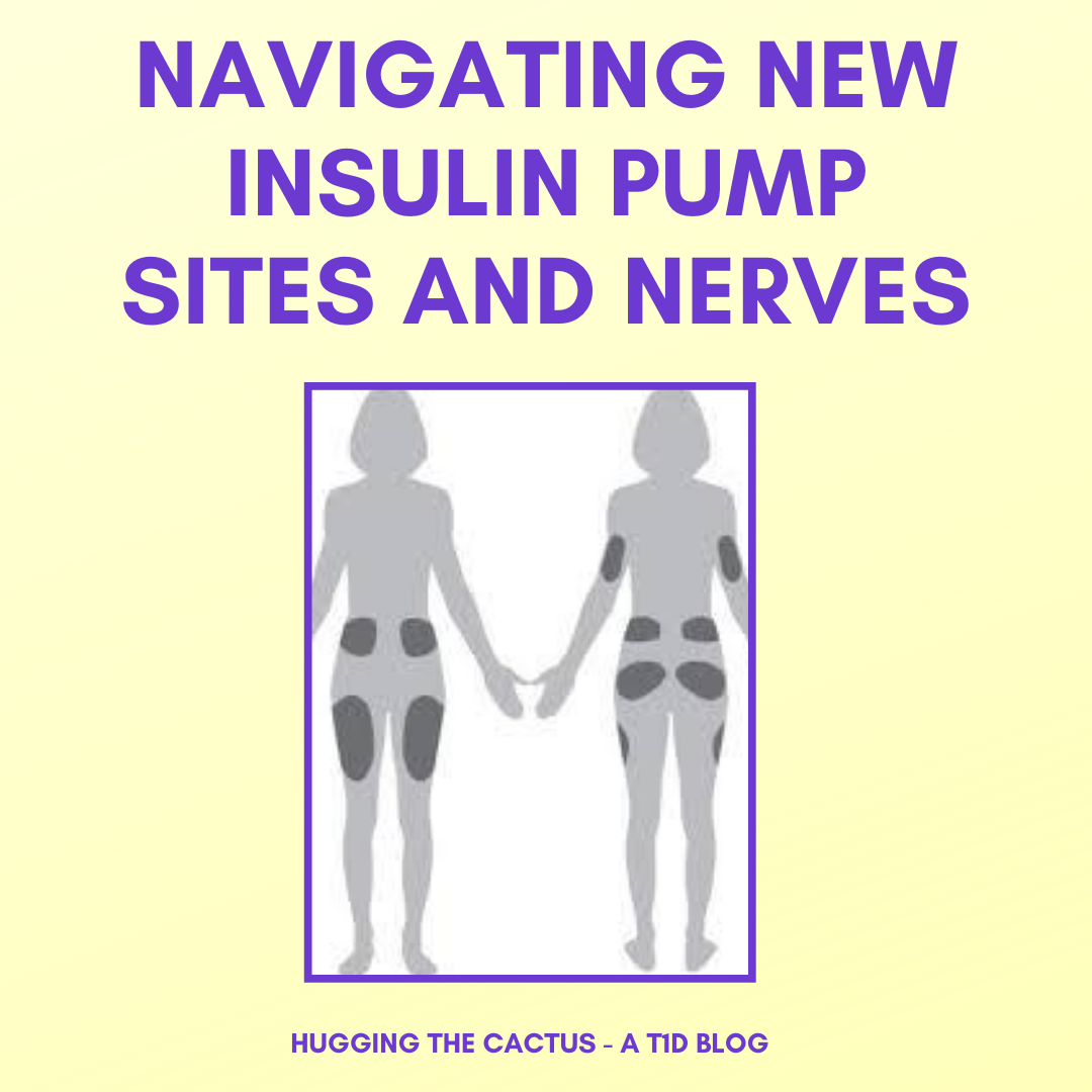 Navigating New Insulin Pump Sites and Nerves