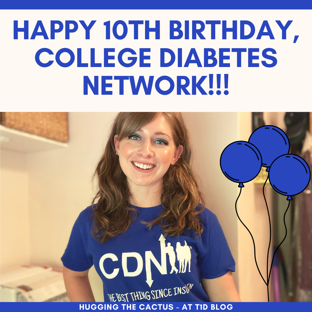 Happy 10th Birthday, College Diabetes Network!!!